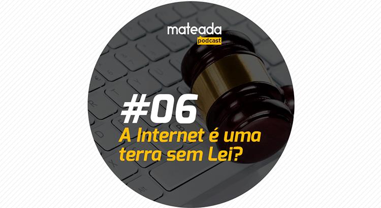 A internet é uma terra sem Lei?