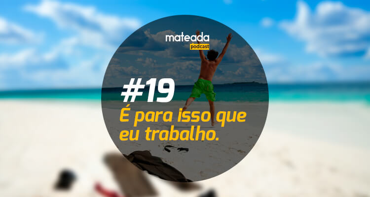 Podcast 19 - Sobre Férias
