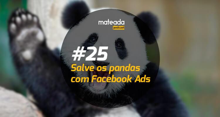 Salve os pandas com Facebook Ads