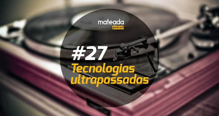 Tecnologias ultrapassadas