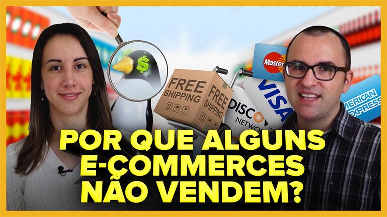 Porque alguns e-commerces não vendem - Vídeo