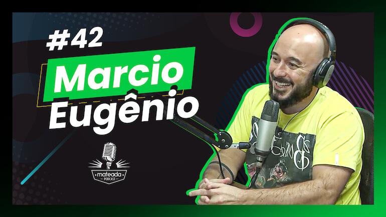 Marcio Eugênio no Mateada Podcast
