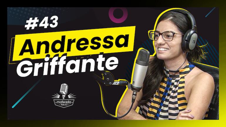Andressa Griffante no Mateada Podcast