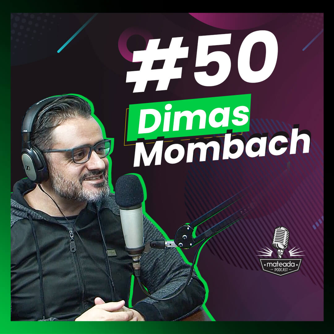 Dimas Mombach no Mateada Podcast